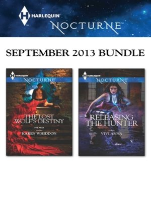 cover image of Harlequin Nocturne September 2013 Bundle: The Lost Wolf's Destiny\Releasing the Hunter