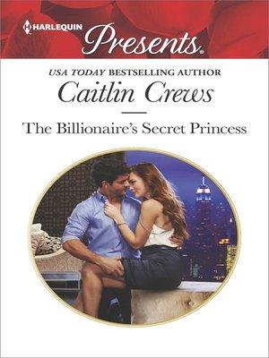 cover image of The Billionaire's Secret Princess
