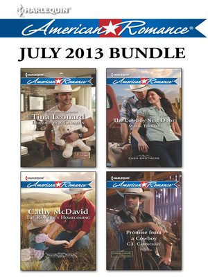 cover image of Harlequin American Romance July 2013 Bundle: Branded by a Callahan\The Rancher's Homecoming\The Cowboy Next Door\Promise from a Cowboy
