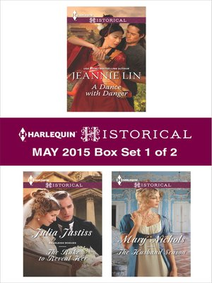 cover image of Harlequin Historical May 2015 - Box Set 1 of 2: A Dance with Danger\The Rake to Reveal Her\The Husband Season