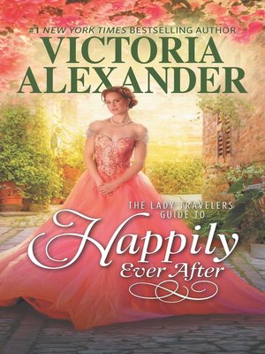 cover image of The Lady Travelers Guide to Happily Ever After