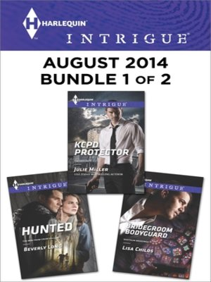 cover image of Harlequin Intrigue August 2014 - Bundle 1 of 2: KCPD Protector\Bridegroom Bodyguard\Hunted