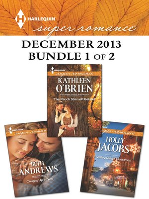 cover image of Harlequin Superromance December 2013 - Bundle 1 of 2: Caught Up in You\The Ranch She Left Behind\A Valley Ridge Christmas