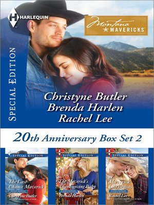 cover image of Montana Mavericks 20th Anniversary Box Set 2: The Last-Chance Maverick\The Maverick's Thanksgiving Baby\A Very Maverick Christmas