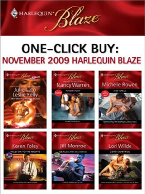 cover image of One-Click Buy: November 2009 Harlequin Blaze: Power Play\Hot Spell\Hold on to the Nights\SEALed and Delivered\Zero Control