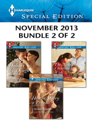 cover image of Harlequin Special Edition November 2013 - Bundle 2 of 2: How to Marry a Princess\Holiday by Design\The Nanny's Christmas Wish