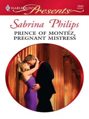 cover image of Prince of Montéz, Pregnant Mistress