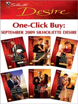 cover image of One-Click Buy: September 2009 Silhouette Desi: More Than a Millionaire\Texan's Wedding-Night Wager\Conquering King's Heart\One Night, Two Babies\In the Tycoon's Debt\The Billionaire's Fake Engagement