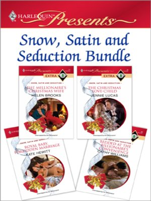 cover image of Snow, Satin and Seduction Bundle: The Millionaire's Christmas Wife\The Christmas Love-Child\Royal Baby, Forbidden Marriage\Bedded at the Billionaire's Convenience