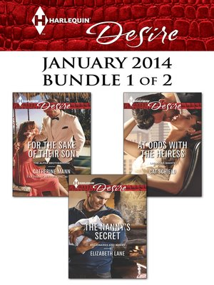 cover image of Harlequin Desire January 2014 - Bundle 1 of 2: For the Sake of Their Son\The Nanny's Secret\At Odds with the Heiress