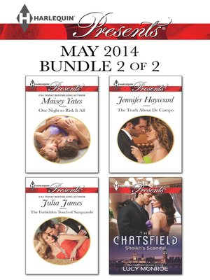 cover image of Harlequin Presents May 2014 - Bundle 2 of 2: One Night to Risk it All\The Forbidden Touch of Sanguardo\The Truth About De Campo\Sheikh's Scandal