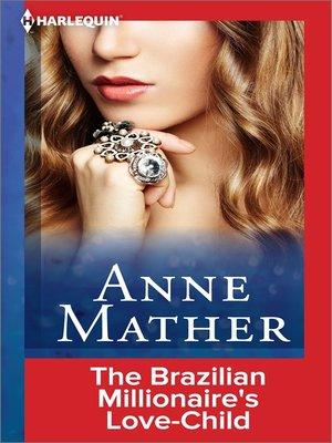 cover image of The Brazilian Millionaire's Love-Child