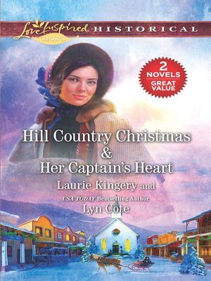 cover image of Hill Country Christmas ; Her Captain's Heart