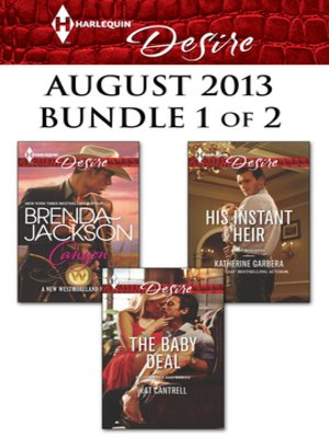 cover image of Harlequin Desire August 2013 - Bundle 1 of 2: Canyon\The Baby Deal\His Instant Heir