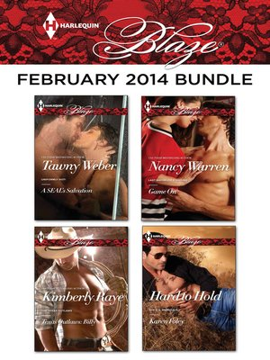cover image of Harlequin Blaze February 2014 Bundle: A SEAL's Salvation\Texas Outlaws: Billy\Game On\Hard to Hold