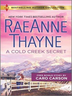 cover image of A Cold Creek Secret & Not Just a Cowboy