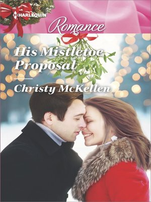 cover image of His Mistletoe Proposal
