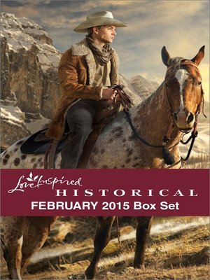 cover image of Love Inspired Historical February 2015 Box Set: Big Sky Homecoming\The Engagement Bargain\Sheltered by the Warrior\A Daughter's Return