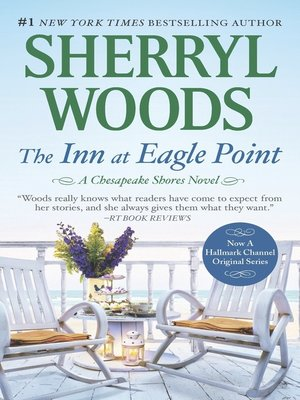 The Inn At Eagle Point By Sherryl Woods Overdrive Ebooks Audiobooks And Videos For Libraries And Schools