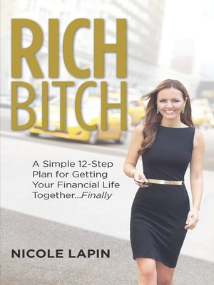 cover image of Rich Bitch: A Simple 12-Step Plan for Getting Your Financial Life Together...Finally