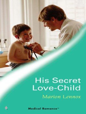 cover image of His Secret Love-Child