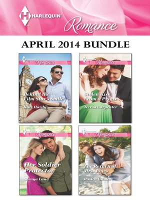 cover image of Harlequin Romance April 2014 Bundle: Behind the Film Star's Smile\Her Soldier Protector\Stolen Kiss From a Prince\The Return of Mrs. Jones