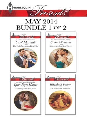 cover image of Harlequin Presents May 2014 - Bundle 1 of 2: The Only Woman to Defy Him\Gambling with the Crown\Secrets of a Ruthless Tycoon\A Clash with Cannavaro
