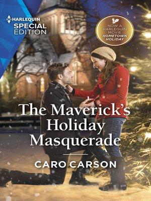 cover image of The Maverick's Holiday Masquerade