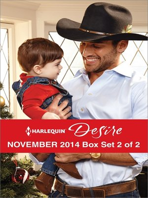 cover image of Harlequin Desire November 2014 - Box Set 2 of 2: The Cowboy's Pride and Joy\From Enemy's Daughter to Expectant Bride\The Boss's Mistletoe Maneuvers