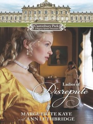 cover image of Castonbury Park: Ladies of Disrepute: The Lady Who Broke the Rules\Lady of Shame