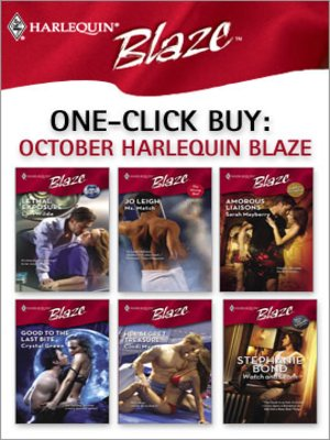 cover image of One-Click Buy: October Harlequin Blaze: Lethal Exposure\Ms. Match\Amorous Liaisons\Good to the Last Bite\Her Secret Treasure\Watch and Learn