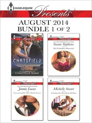 cover image of Harlequin Presents August 2014 - Bundle 1 of 2: Billionaire's Secret\Uncovering Her Nine Month Secret\His Forbidden Diamond\Taming the Notorious Sicilian