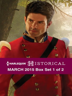 cover image of Harlequin Historical March 2015 - Box Set 1 of 2: The Rake to Rescue Her\The Soldier's Dark Secret\Reunited with the Major
