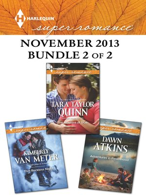cover image of Harlequin Superromance November 2013 - Bundle 2 of 2: Adventures In Parenthood\That Reckless Night\The Moment of Truth