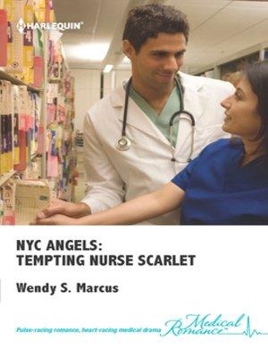 cover image of NYC Angels: Tempting Nurse Scarlet