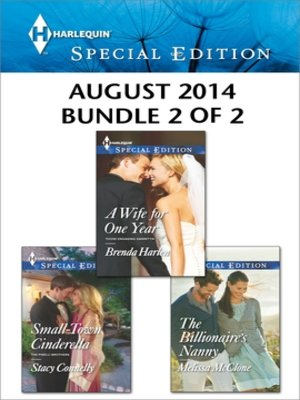 cover image of Harlequin Special Edition August 2014 - Bundle 2 of 2: A Wife for One Year\Small-Town Cinderella\The Billionaire's Nanny