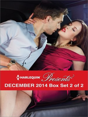 cover image of Harlequin Presents December 2014 - Box Set 2 of 2: Taken Over by the Billionaire\His for Revenge\What The Greek Wants Most\To Claim His Heir by Christmas