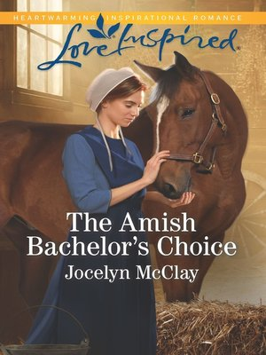 cover image of The Amish Bachelor's Choice
