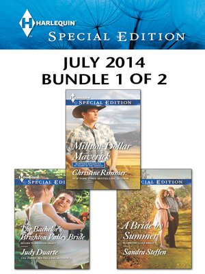 cover image of Harlequin Special Edition July 2014 - Bundle 1 of 2: Million-Dollar Maverick\The Bachelor's Brighton Valley Bride\A Bride by Summer