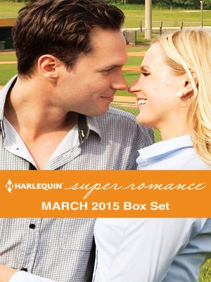 cover image of Harlequin Superromance March 2015 - Box Set: The Comeback of Roy Walker\Falling for the New Guy\A Recipe for Reunion\Mother by Fate