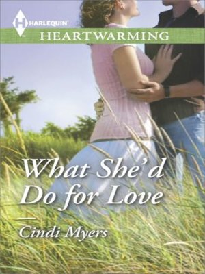 cover image of What She'd Do for Love