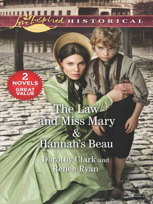 cover image of The Law and Miss Mary ; Hannah's Beau