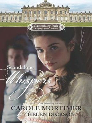 cover image of Castonbury Park: Scandalous Whispers: The Wicked Lord Montague\The Housemaid's Scandalous Secret