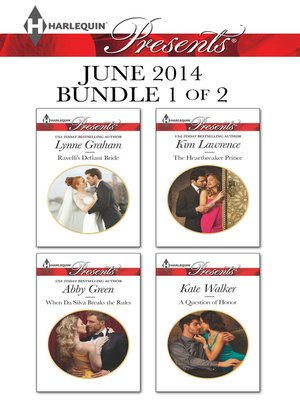 cover image of Harlequin Presents June 2014 - Bundle 1 of 2: Ravelli's Defiant Bride\When Da Silva Breaks the Rules\The Heartbreaker Prince\A Question of Honor
