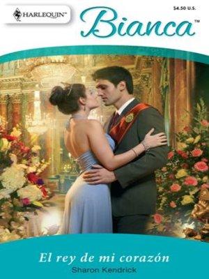 cover image of El rey de mi corazón