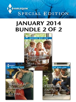 cover image of Harlequin Special Edition January 2014 - Bundle 2 of 2: Matched by Moonlight\The Sheriff's Second Chance\The Dashing Doc Next Door
