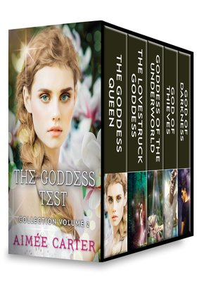 cover image of The Goddess Test Collection, Volume 2: The Goddess Queen ; The Lovestruck Goddess ; Goddess of the Underworld ; God of Thieves ; God of Darkness