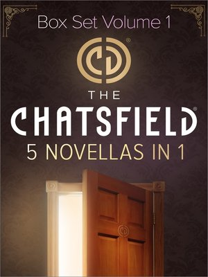 cover image of The Chatsfield Novellas Box Set Volume 1: The Soldier in Room 286\Proposal in Room 309\The Couple in the Dream Suite\The Prince in the Royal Suite\The Doctor in the Executive Suite