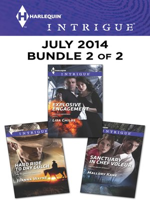 cover image of Harlequin Intrigue July 2014 - Bundle 2 of 2: Hard Ride to Dry Gulch\Explosive Engagement\Sanctuary in Chef Voleur
