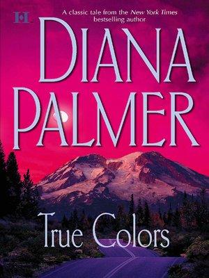 True Colors by Diana Palmer · OverDrive (Rakuten OverDrive): eBooks ...